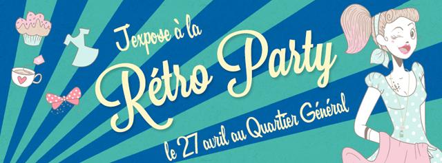 J'expose le 27 avril à la Rétro Party au Quartier Général